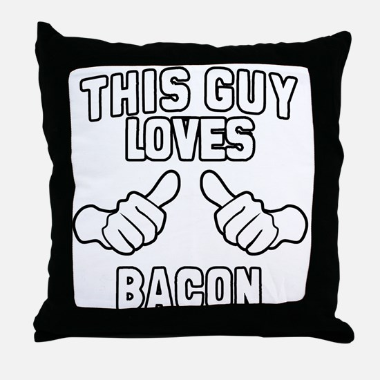 This Guy Loves Bacon Throw Pillow
