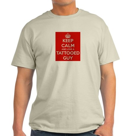 keep calm and love a tattooed guy Light T-Shirt