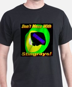 Don't Mess With Stingrays! Black T-Shirt