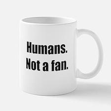 Humans. Not a fan. Mug