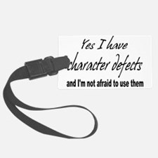 character defects Luggage Tag