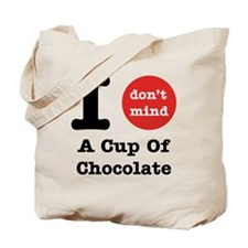I Don't Mind... Tote Bag
