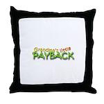 Grandmas Little Payback - White Throw Pillow