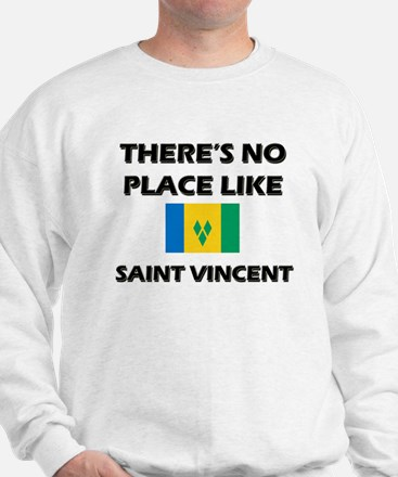 There Is No Place Like Saint Vincent Sweatshirt