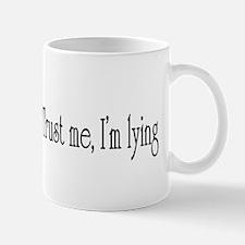 Trust me I'm lying Mug