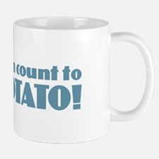 I Can Count to Potato! Mugs