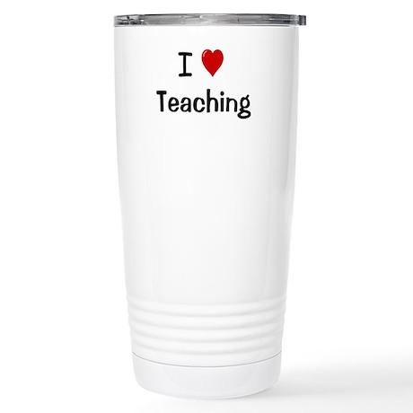 I Love Teaching Stainless Steel Travel Mug