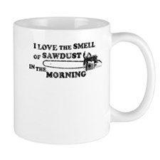 SMELL OF SAWDUST MORNING Mugs
