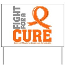 Multiple Sclerosis Fight For A Cure Yard Sign
