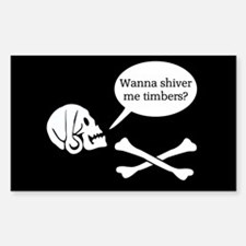 Wanna Shiver Me Timbers? Decal