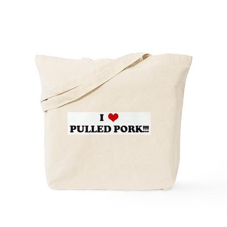 I Love PULLED PORK!!! Tote Bag