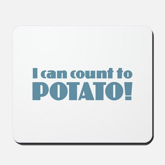 I Can Count to Potato Mousepad
