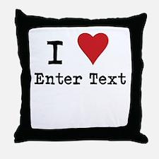 I Love Blank CUSTOM Throw Pillow