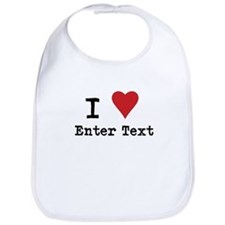 I Love Blank CUSTOM Bib