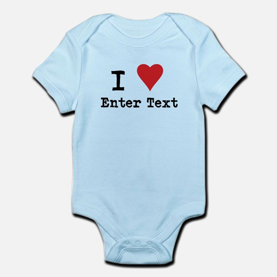 I Love Blank CUSTOM Infant Bodysuit