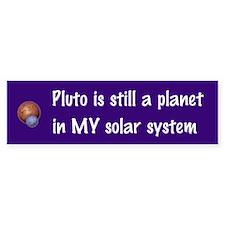 Pluto still a planet Bumper Bumper Bumper Sticker
