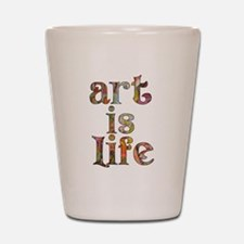 Art is Life Shot Glass