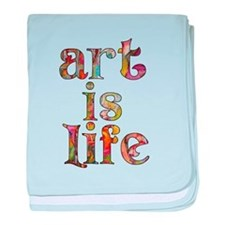 Art is Life baby blanket