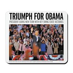 Triumph for Obama Mousepad