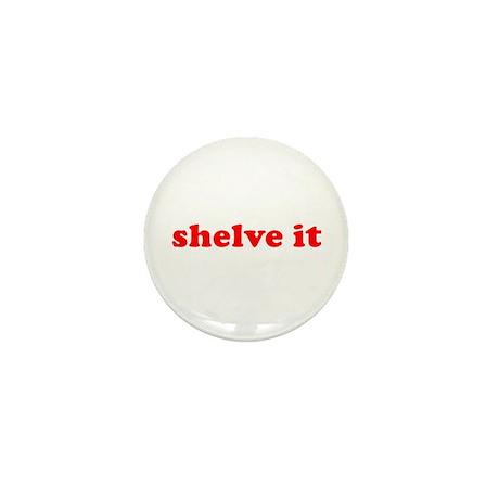 Shelve it Mini Button