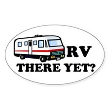 RV There Yet? Oval Decal