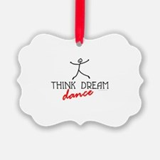 Think Dream Dance Ornament