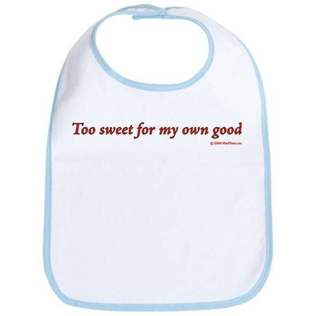 Too Sweet For My Own Good Bib