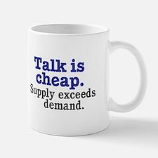 Talk is cheap Mug