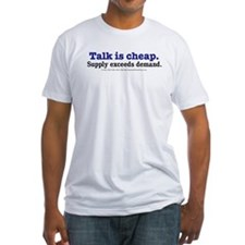 Talk is cheap Shirt