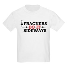 Frackers Do It Sideways T-Shirt