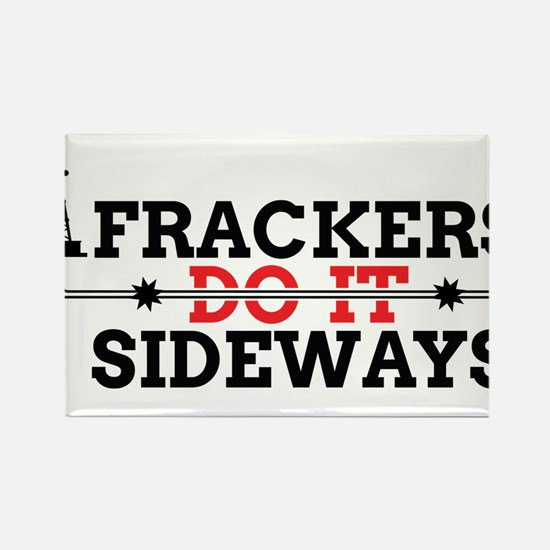 Frackers Do It Sideways Rectangle Magnet