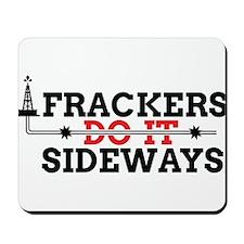 Frackers Do It Sideways Mousepad
