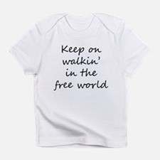 Keep on Walkin in the Free World Infant T-Shirt