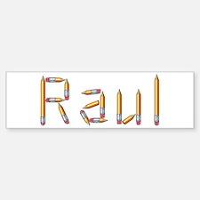 Raul Pencils Bumper Bumper Bumper Sticker