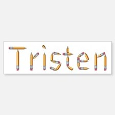 Tristen Pencils Bumper Bumper Bumper Sticker