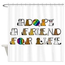 Adopt a Friend for Life Shower Curtain