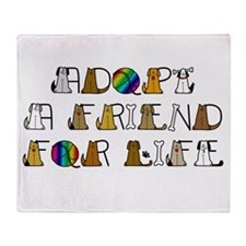 Adopt a Friend for Life Throw Blanket