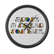 Adopt a Friend for Life Large Wall Clock