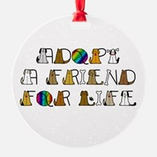 Adopt a Friend for Life Ornament