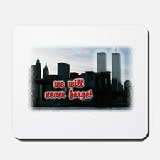 9/11 We Will Never Forget Mousepad