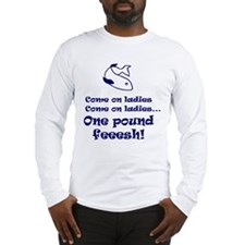 One pound fish Long Sleeve T-Shirt