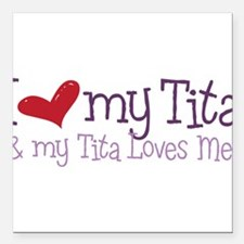 "My Tita Loves Me Square Car Magnet 3"" x 3"""