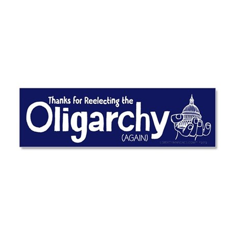 Reelecting the Oligarchy Car Magnet 10 x 3