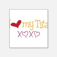 "Love My Tita Square Sticker 3"" x 3"""