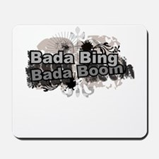 Bada Bing Boom Soprano's Saying Mousepad