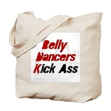 Belly Dancers Kick Ass Tote Bag