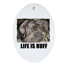 LIFE IS RUFF Oval Ornament