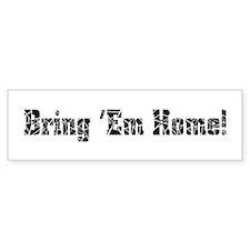 Bring 'Em Home! Bumper Bumper Sticker
