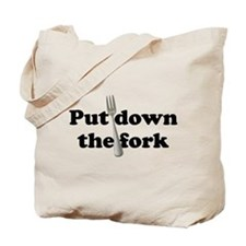 Put down the Fork Tote Bag