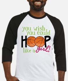 Hoop Like A Girl Baseball Jersey